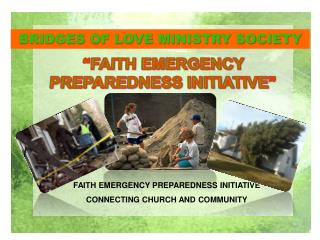 FAITH EMERGENCY PREPAREDNESS INITIATIVE  CONNECTING CHURCH AND COMMUNITY
