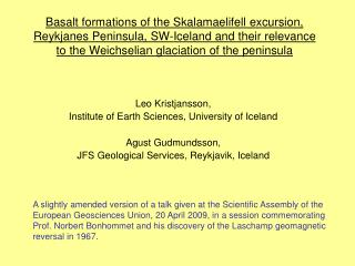 Leo Kristjansson,  Institute of Earth Sciences, University of Iceland Agust Gudmundsson,