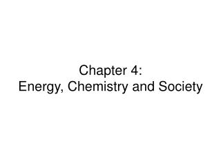 Chapter 4: Energy, Chemistry and Society