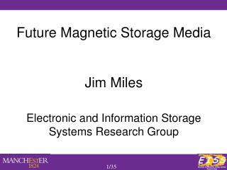 Future Magnetic Storage Media Jim Miles Electronic and Information Storage Systems Research Group