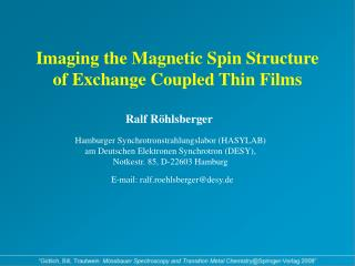 Imaging the Magnetic Spin Structure of Exchange Coupled Thin Films