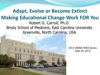 Adapt, Evolve or Become Extinct Making Educational Change Work FOR You