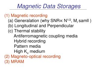 Magnetic Data Storages