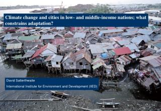 Climate change and cities in low- and middle-income nations; what constrains adaptation?