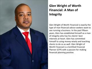 Glen Wright of Worth Financial- A Man of Integrity
