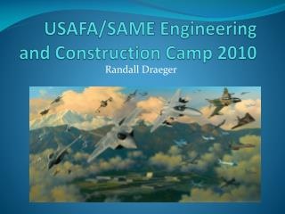 USAFA/SAME Engineering and Construction Camp 2010