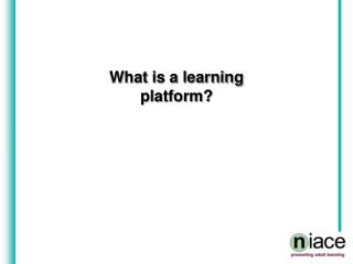 What is a learning  platform?