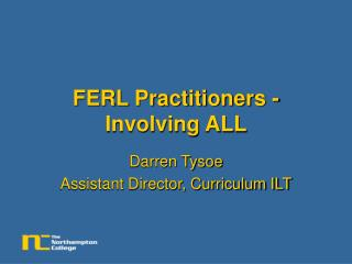 FERL Practitioners -  Involving ALL
