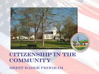Citizenship in the Community MERIT BADGE PROGRAM