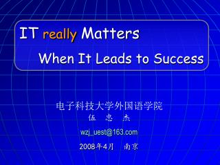 IT  really  Matters When It Leads to Success