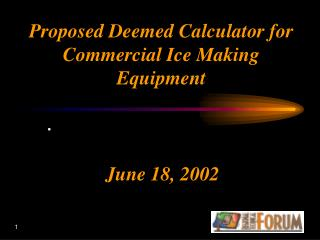 Proposed Deemed Calculator for Commercial Ice Making Equipment