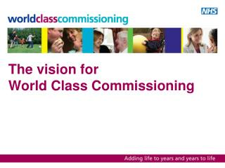 The vision for  World Class Commissioning
