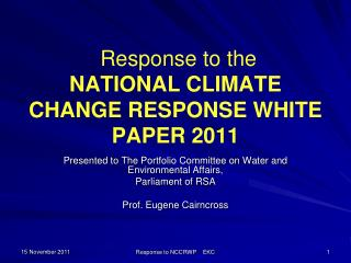 Response to the  NATIONAL CLIMATE CHANGE RESPONSE WHITE PAPER 2011