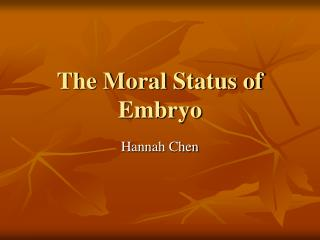 The Moral Status of Embryo