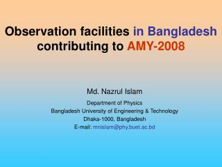 Observation facilities  in Bangladesh contributing to  AMY-2008