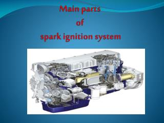 Main parts  of  spark ignition system
