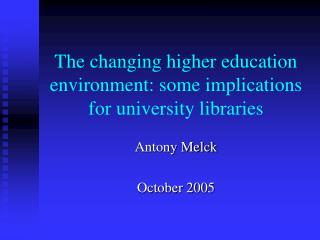The changing higher education  environment: some implications for university libraries