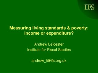 Measuring living standards & poverty: income or expenditure?