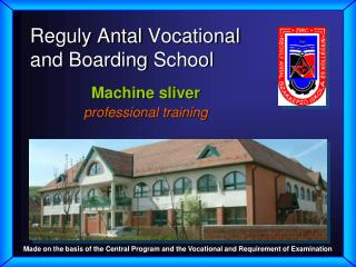 Reguly Antal  Vocational and  Boarding School