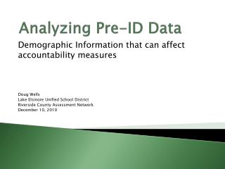 Analyzing Pre-ID Data