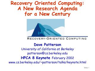 Recovery Oriented Computing:  A New Research Agenda  for a New Century