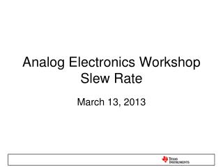 Analog Electronics Workshop Slew Rate