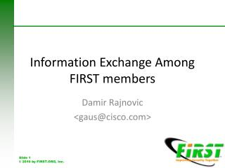 Information Exchange Among FIRST members