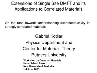 Extensions of Single Site DMFT and its Applications to Correlated Materials