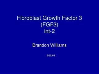 Fibroblast Growth Factor 3 (FGF3) int-2
