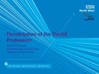 Revalidation of the Dental Profession