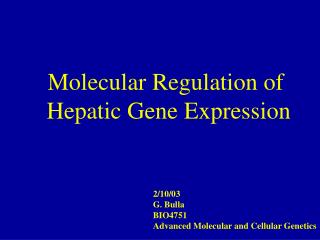 Molecular Regulation of  Hepatic Gene Expression