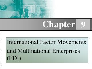 International Factor Movements and Multinational Enterprises (FDI)