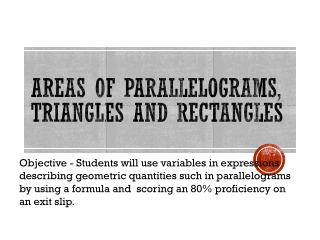 Areas of Parallelograms, Triangles and Rectangles