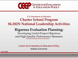 U.S. Department of Education Charter School Program 84.282N National Leadership Activities Rigorous Evaluation Planning: