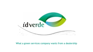 What a green services company wants from a dealership