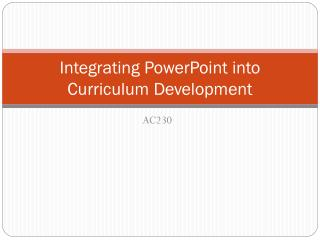 Integrating PowerPoint into Curriculum Development