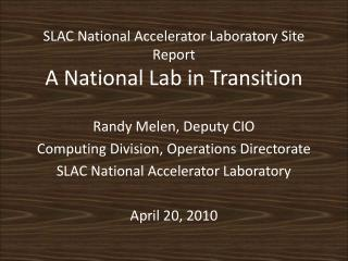 SLAC National Accelerator Laboratory Site Report A National Lab in Transition