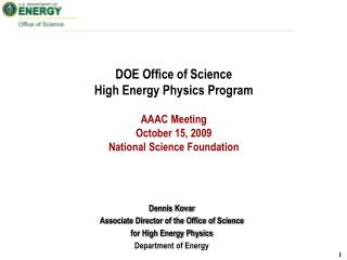 Dennis Kovar Associate Director of the Office of Science for High Energy Physics
