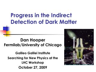 Progress in the Indirect Detection of Dark Matter