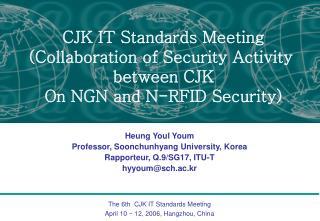 Heung Youl Youm Professor, Soonchunhyang University, Korea Rapporteur, Q.9/SG17, ITU-T