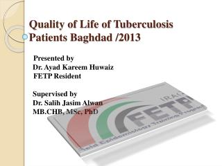 Quality of Life of Tuberculosis Patients Baghdad /2013