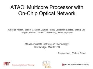 ATAC: Multicore Processor with On-Chip Optical Network