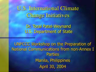 U.S. International Climate Change Initiatives Dr. Toral Patel-Weynand  U.S. Department of State