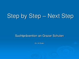 Step by Step – Next Step