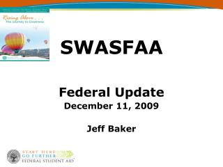 SWASFAA Federal Update December 11, 2009 Jeff Baker