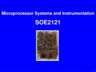 Microprocessor Systems and Instrumentation SOE2121