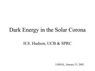 Dark Energy in the Solar Corona
