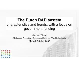 The Dutch R&D system characteristics and trends, with a focus on government funding