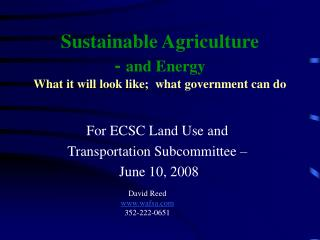Sustainable Agriculture  -  and Energy What it will look like;  what government can do