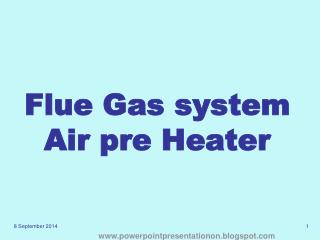 Flue Gas system Air pre Heater